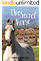 The Secret Horse (Jessie's Pony Stories: Book 1)