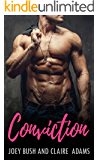 Conviction (A Tragic Bad Boy Romance) (A Standalone Novel)