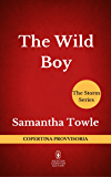 The Wild Boy (The Storm Series Vol. 2)