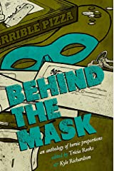 Behind the Mask: A Superhero Anthology Kindle Edition