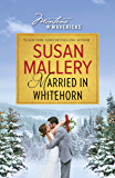 Married in Whitehorn (Montana Mavericks)