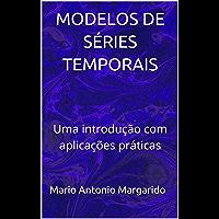 MODELOS DE SÉRIES TEMPORAIS: Uma introdução com aplicações práticas