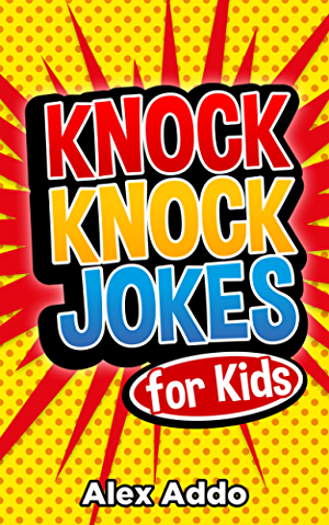 Jokes:Knock Knock Jokes For Kids: Laugh Out Loud Fun Jokes For Kids(Jokes; Funny Jokes; Jokes for kids; Best Jokes; Funny book) (Jokes; Funny Jokes; Jokes ... knock knock jokes; riddles. quiz Book 1)