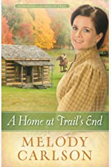 A Home at Trail's End (Homeward on the Oregon Trail Book 3) Kindle Edition