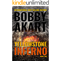 Yellowstone Inferno: A Disaster Thriller (The Yellowstone Series Book 2)