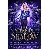 The Seeker's Shadow: Shadows of Wonderland, Book 1