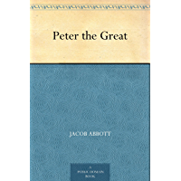 Peter the Great (English Edition)