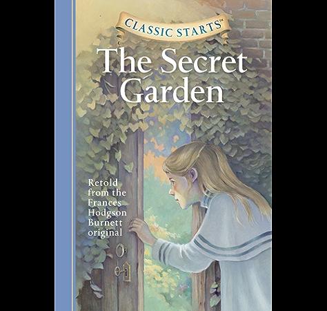 Classic Starts The Secret Garden Classic Starts Series Kindle Edition By Burnett Frances Hodgson Corvino Lucy Hailey Dubose Martha Pober Ed D Arthur Children Kindle Ebooks Amazon Com