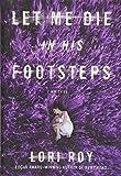 Let Me Die in His Footsteps: A Novel