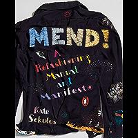 Mend!: A Refashioning Manual and Manifesto (English Edition)