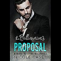 The Billionaire's Proposal: A Billionaire Fake Marriage Romance (Mercury Billionaires Book 3) (English Edition)