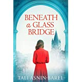Beneath a Glass Bridge: A WW2 Historical Novel