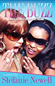 The Buzz - When Celebrity Gossip Goes Wrong: A Hip Hop Fiction Urban Street Romance