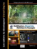 Les cahiers d'Unreal Engine T1: Modélisation, Blueprints, Matériaux et Paysages