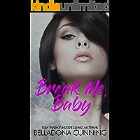 Break Me, Baby: A Reverse Harem High School Bully Romance (Silver Creek High Book 1)