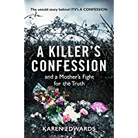 A Killer's Confession: The Untold Story Behind ITV's 'A Confession'
