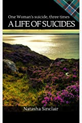 A Life of Suicides: One Woman's Suicide, Three times Kindle Edition