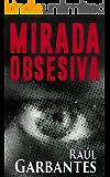 Mirada Obsesiva (Spanish Edition)
