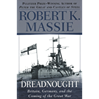 Dreadnought: Britain, Germany, and the Coming of the Great War