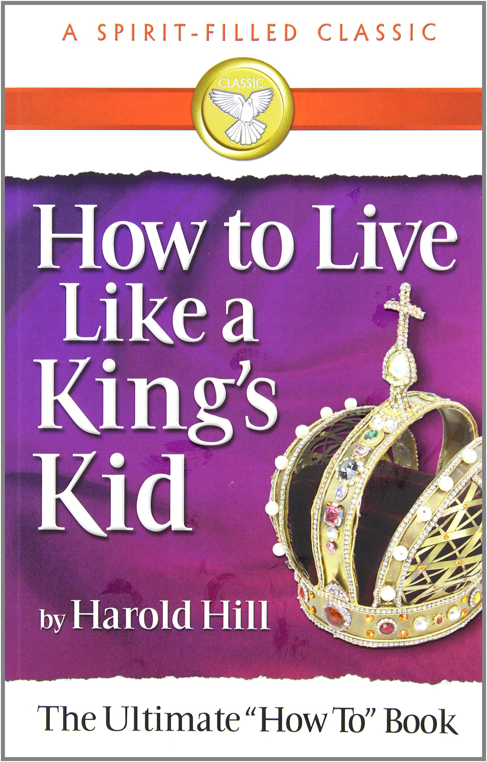 How to Live Like a King's Kid: The Miracle Way of Living That Has Changed Millions of Lives! pdf epub