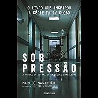 Sob pressão – A rotina de guerra de um médico brasileiro