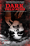 Dark Delicacies: Original Tales of Terror and the Macabre by the World's Greatest Horror Writers (Dark Delicacies Series Book 1) (English Edition)