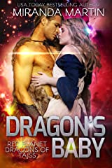 Dragon's Baby: A SciFi Alien Romance (Red Planet Dragons of Tajss Book 1) Kindle Edition
