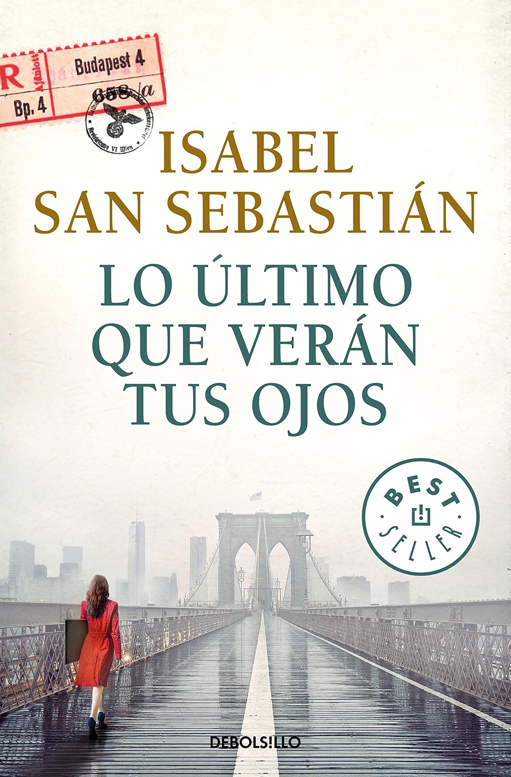 Lo último que verán tus ojos (BEST SELLER) Tapa blanda – 2 oct 2017 Isabel San Sebastián DEBOLSILLO 8466341919 Action and adventure fiction