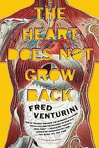 The Heart Does Not Grow Back: A Novel