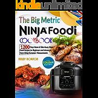 The Big Metric Ninja Foodi Cookbook 2022: 1200 Days Ninja Foodi Recipes for Beginners and Advanced Users Using European…