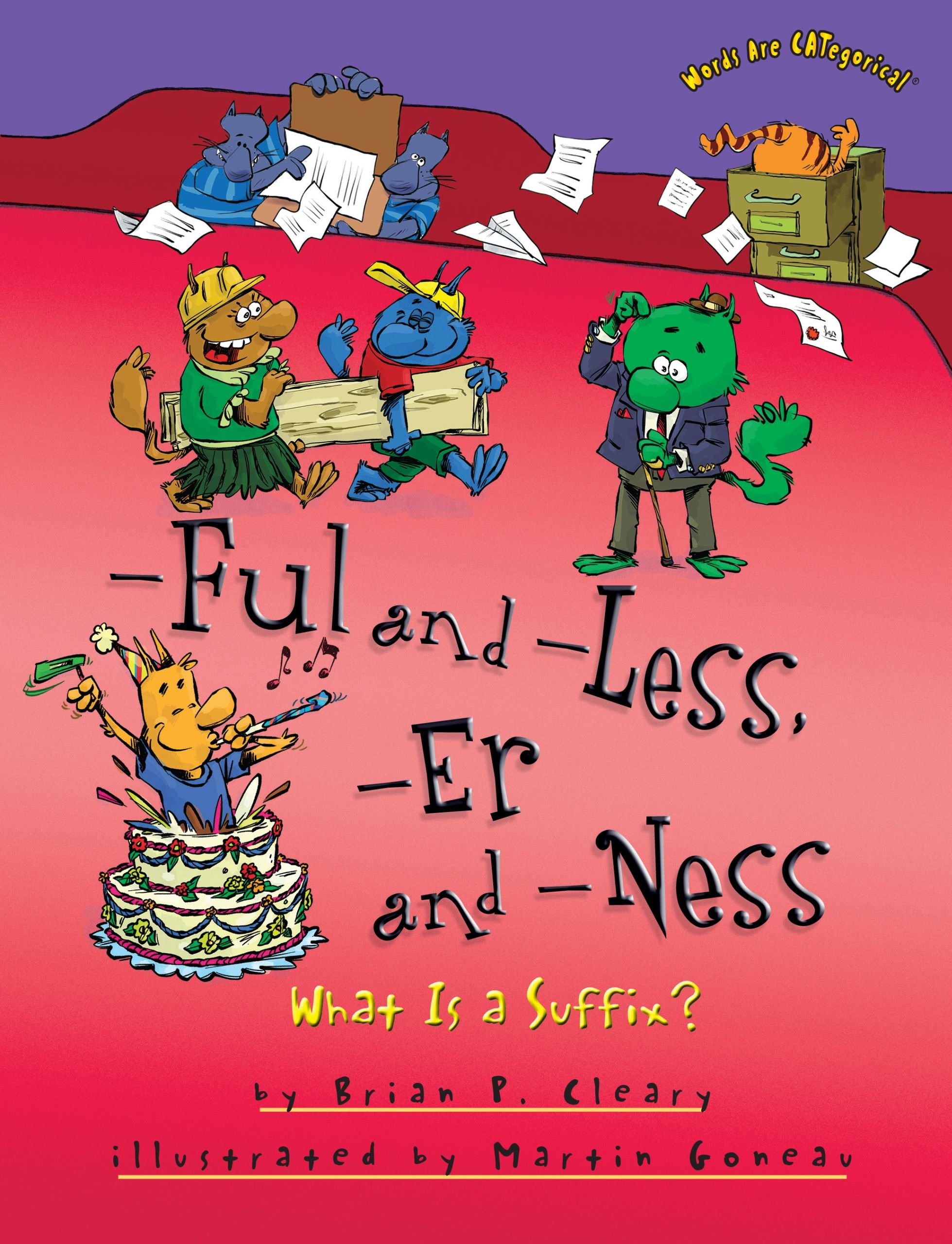 Ful and -Less, -Er and -Ness: What Is a Suffix? (Words Are Categorical)