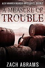 A Measure of Trouble (Alex Warren Murder Mysteries Book 2) Kindle Edition
