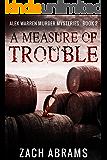 A Measure of Trouble (Alex Warren Murder Mysteries Book 2)