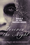 Forever the Night (Casters Book 4)
