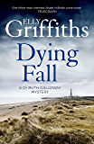 A Dying Fall: A spooky, gripping read for Halloween (Dr Ruth Galloway Mysteries 5) (The Dr Ruth Galloway Mysteries) (English Edition)