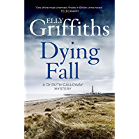 A Dying Fall: A spooky, gripping read from a bestselling author (Dr Ruth Galloway Mysteries 5) (The Dr Ruth Galloway…