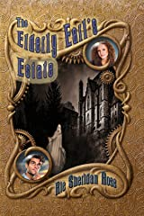 The Elderly Earl's Estate: Book Five in The Conn-Mann Chronicles Kindle Edition