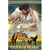 Anabella: Strength From Within: Clean Western Historical Romance (The Mail Order Brides of Russets Reach Book 1)