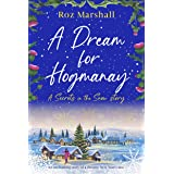 A Dream for Hogmanay: An enchanting story of a dreamy New Year's kiss (Secrets in the Snow Book 8)