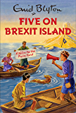 Five on Brexit Island (Enid Blyton for Grown Ups) (English Edition)