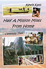 Half A Million Miles From Home: Cambodia: Then
