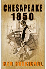 Chesapeake 1850 (Steamboats & Oyster Wars: The News Reader Book 1) Kindle Edition