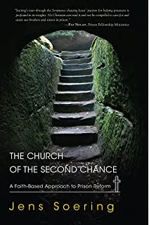 an expensive way to make bad people worse an essay on prison the church of the second chance a faith based approach to prison reform