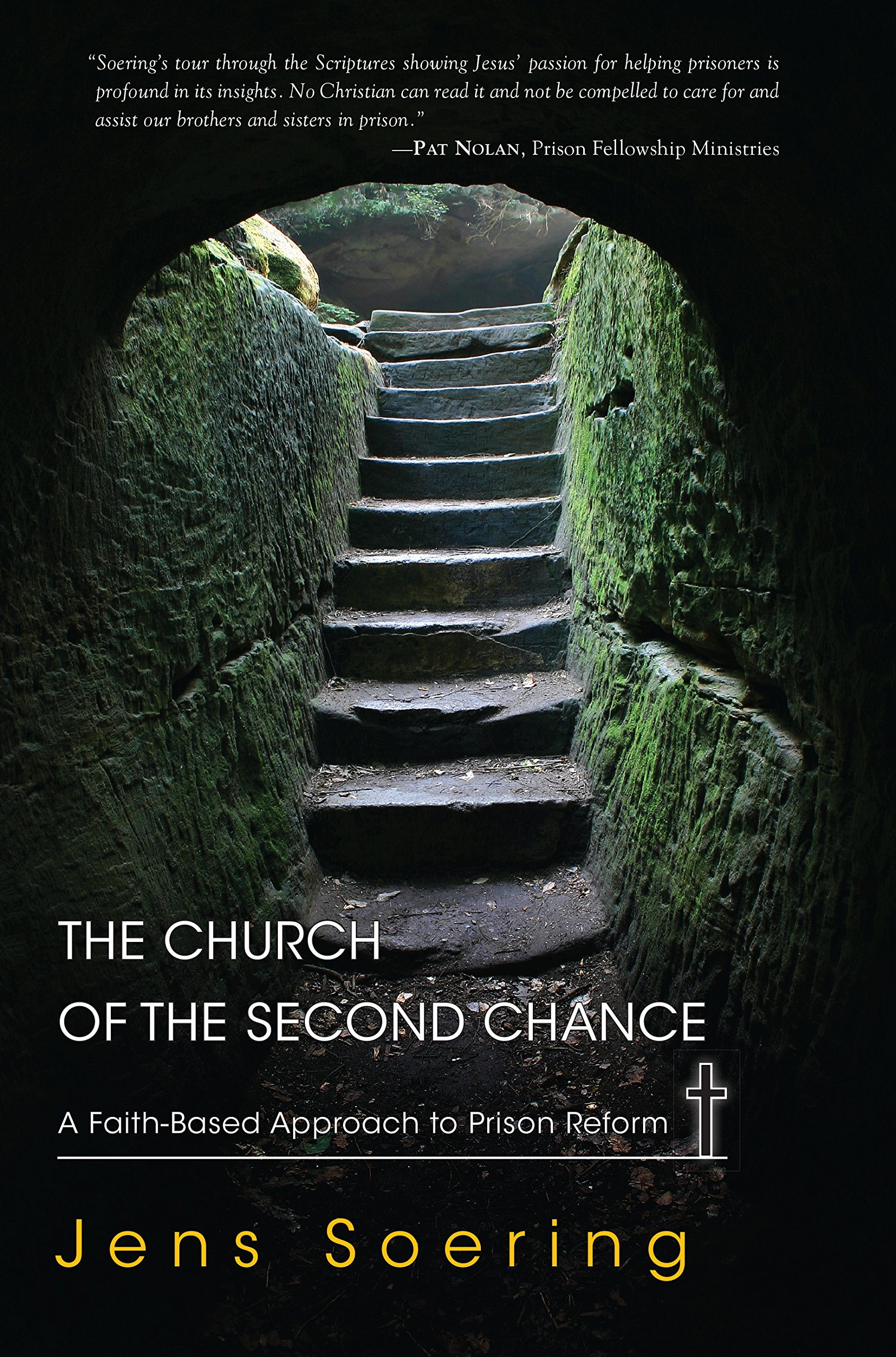 the church of the second chance a faith based approach to prison the church of the second chance a faith based approach to prison reform jens soering 9781590561126 com books