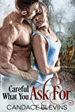 Careful What You Ask For (The Chattanooga Supernaturals Book 3)