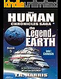 The Legend of Earth: (The Human Chronicles Saga -- Book 5)