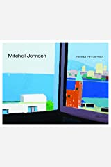 Mitchell Johnson Paintings From The Road (2013) Perfect Paperback