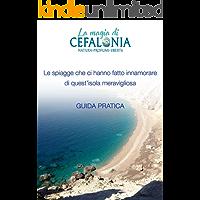 Le spiagge che ci hanno fatto innamorare di quest'isola meravigliosa: Guida alle migliori spiagge di Cefalonia