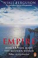 Empire: How Britain Made The Modern