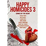 Happy Homicides 3: Crimes of the Heart: Happy Homicides Cozy Collection